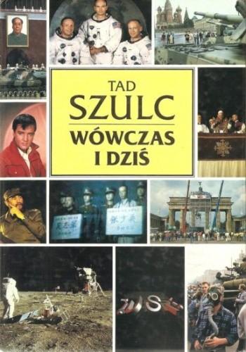 Okładka książki Wówczas i dziś. Jak zmienił się świat po drugiej wojnie światowej