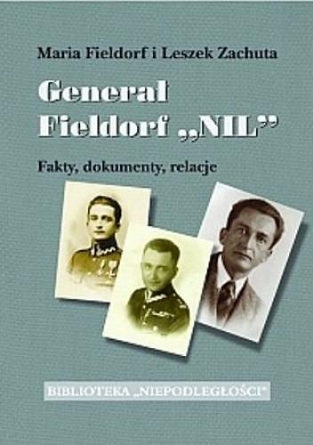 Okładka książki Generał Fieldorf Nil. Fakty, dokumenty, relacje