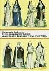 Okładka książki Życie codzienne polskich klasztorów żeńskich w XVII-XVIII w.