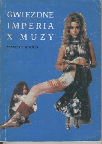 Okładka książki Gwiezdne imperia X muzy. Ewolucja filmowej fantastyki naukowej