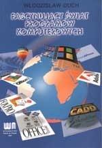 Okładka książki Fascynujący świat programów komputerowych