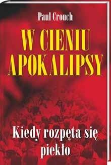 Okładka książki W cieniu Apokalipsy. Kiedy rozpęta się piekło