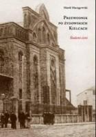 Przewodnik po żydowskich Kielcach