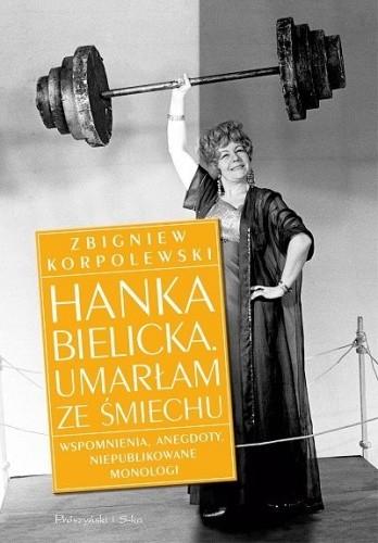 Okładka książki Hanka Bielicka. Umarłam ze śmiechu