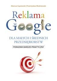 Okładka książki Reklama w google dla małych i średnich przedsiębiorstw - poradnik bardzo praktyczny