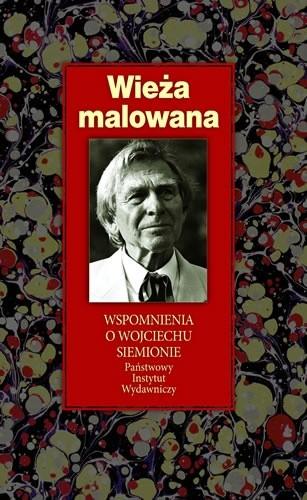 Okładka książki Wieża malowana. Wspomnienia i Wojciechu Siemionie