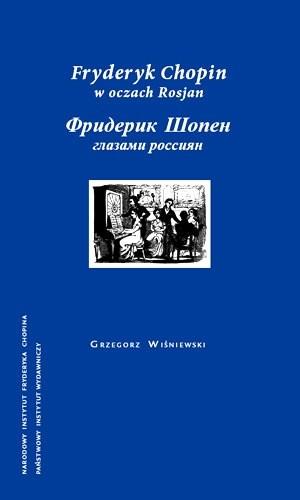 Okładka książki Fryderyk Chopin w oczach Rosjan
