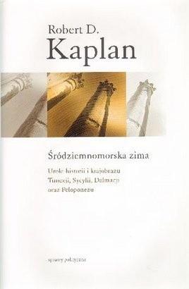 Okładka książki Śródziemnomorska zima. Uroki historii i krajobrazu Tunezji, Sycylii, Dalmacji oraz Peloponezu
