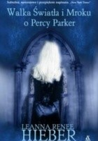 Walka Światła i Mroku o Percy Parker