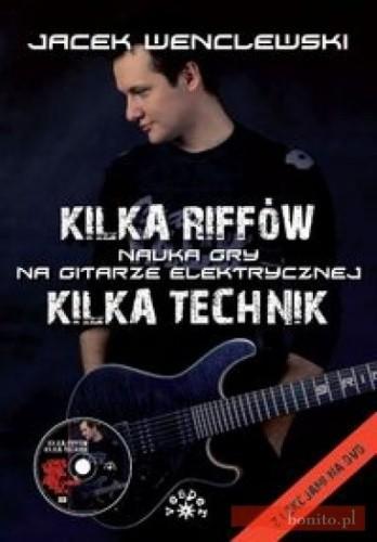 Okładka książki Kilka riffów, kilka technik: nauka gry na gitarze elektrycznej