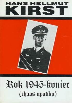 Okładka książki Rok 1945 - Koniec tom 1. (Chaos upadku)