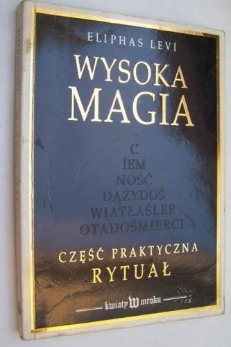 Okładka książki Wysoka magia. Część praktyczna - rytuał