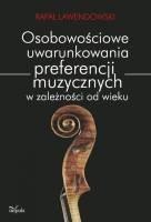 Okładka książki Osobowościowe uwarunkowania preferencji muzycznych w zależności od wieku