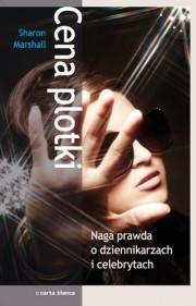 Okładka książki Cena plotki. Naga prawda o dziennikarzach i celebrytach
