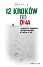 Okładka książki 12 kroków od dna. Opowieść o trzeźwości osiągniętej dzięki Wspólnocie AA