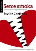 Okładka książki Serce smoka. Miłość w czasie wojny Korei z Japonią
