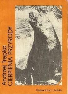 Okładka książki Cierpienia przyrody