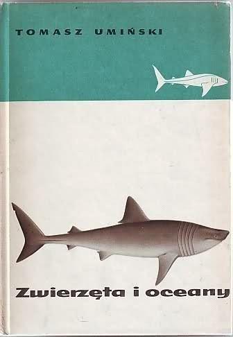 Okładka książki Zwierzęta i oceany. Popularna zoogeografia wód morskich