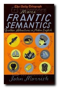 Okładka książki More Frantic Semantics. Further Adventures in Modern English