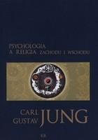 Okładka książki Psychologia a religia Zachodu i Wschodu