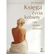 Okładka książki KSIĘGA ŻYCIA KOBIETY. Ciało - Psychika - Duchowość