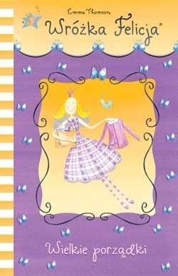 Okładka książki Wróżka Felicja - Wielkie Porządki