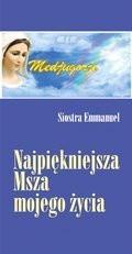 Okładka książki Najpiękniejsza Msza mojego życia