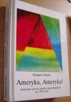 Ameryka, Ameryka! : antologia wierszy poetów amerykańskich po 1940 roku