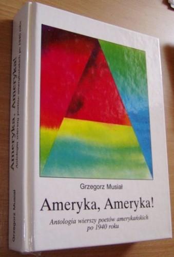 Okładka książki Ameryka, Ameryka! : antologia wierszy poetów amerykańskich po 1940 roku