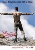 Full wypas, czyli Chrześcijaństwo z pazurem