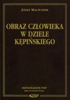 Obraz człowieka w dziele Kępińskiego