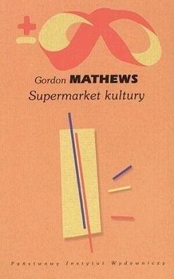 Okładka książki Supermarket kultury. Globalna kultura – jednostkowa tożsamość