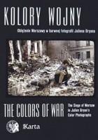 Kolory wojny : oblężenie Warszawy w barwnej fotografii Juliena Bryana