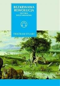Okładka książki Bezkrwawa rewolucja. Historia wegetarianizmu od 1600 roku do czasów współczesnych