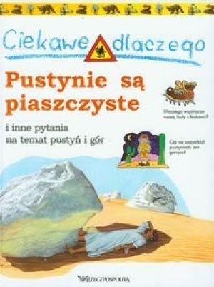 Okładka książki Ciekawe dlaczego pustynie są piaszczyste.