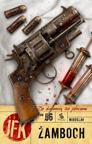 Okładka książki Agent JFK 6. Ze śmiercią za plecami