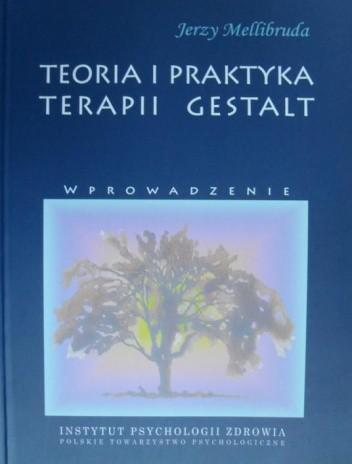Okładka książki Teoria i praktyka terapii Gestalt