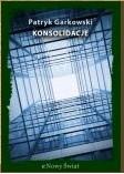 Okładka książki Konsolidacje