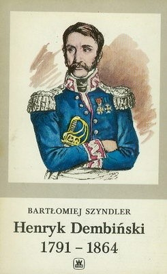 Okładka książki HENRYK DEMBIŃSKI 1791 - 1864