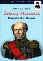 Żelazny Marszałek. Biografia M.L. Davouta