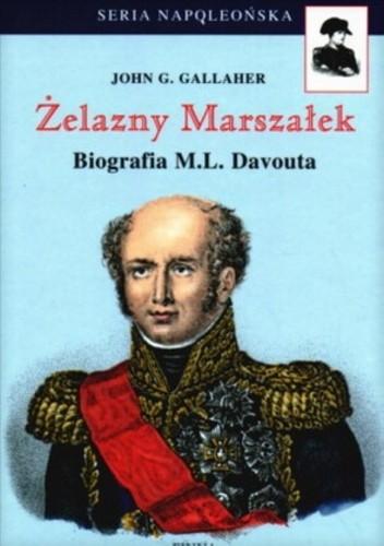 Okładka książki Żelazny Marszałek. Biografia M.L. Davouta