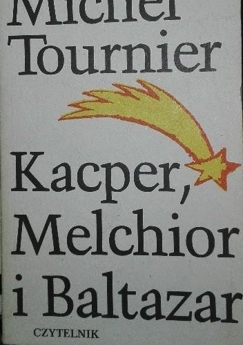 Okładka książki Kacper, Melchior i Baltazar