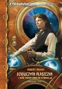 Okładka książki Dziewczyna Płaszczka i inne nienaturalne atrakcje