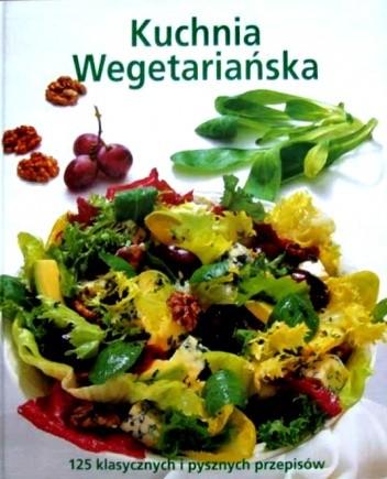 Okładka książki Kuchnia wegetariańska. 125 klasycznych i pysznych przepisów