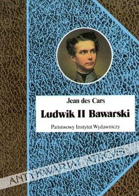 Okładka książki Ludwik II Bawarski. Król rażony szaleństwem