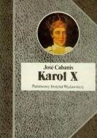 Karol X, Król - ultras
