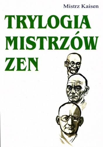 Okładka książki Trylogia Mistrzów Zen