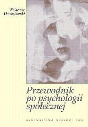 Okładka książki Przewodnik po psychologii społecznej