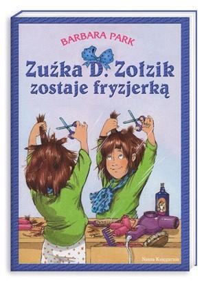 Okładka książki Zuźka D. Zołzik zostaje fryzjerką