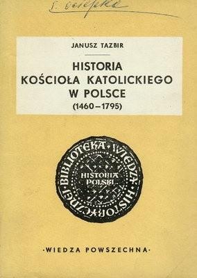 Okładka książki HISTORIA KOŚCIOŁA KATOLICKIEGO W POLSCE (1460 - 1795)